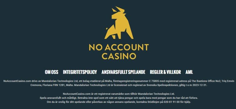 NoAccountCasino.com is operated by Mandalorian Technologies Ltd a company incorporated in Malta
